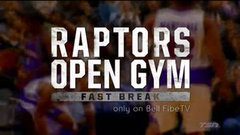 Raptors Open Gym Fast Break