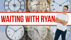 Waiting with Ryan