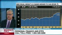 John DeGoey, portfolio manager at Industrial Alliance Securities, discusses BMO Equal Weight U.S. Banks