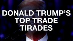 Donald Trump's top trade tirades