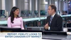 ETF Report: Fidelity looks to enter Canadian ETF market