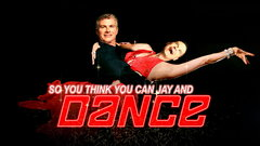 So you think you can Jay and Dance