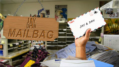 Jay and Dan's Mail Bag