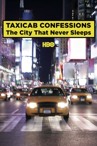 Taxicab Confessions: The City That Never Sleeps, Part 3