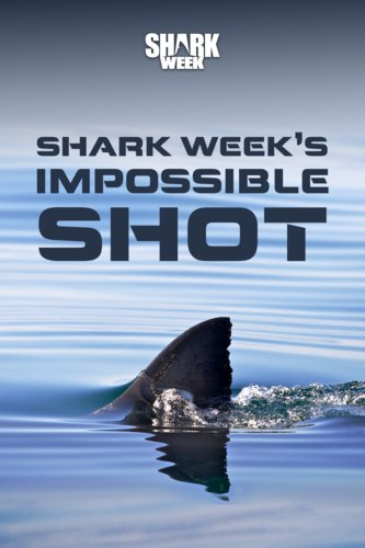 Shark Week's Impossible Shot