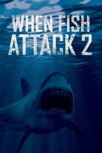 When Fish Attack 2