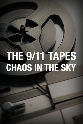 The 9-11 Tapes: Chaos in the Sky