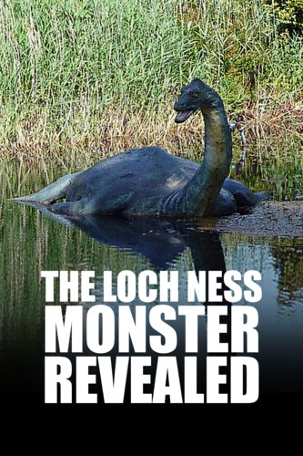 The Loch Ness Monster Revealed