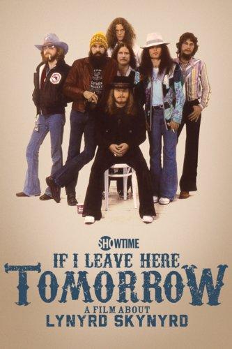 If I Leave Here Tomorrow: A Film About Lynyrd Skynyrd