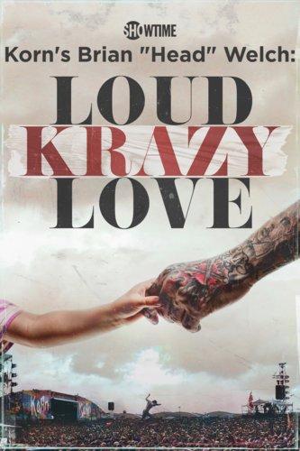 "Korn's Brian ""Head"" Welch: Loud Krazy Love"