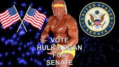 Vote Hulk Hogan for senate!