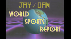 Jay and Dan's World Sports report