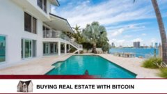 How bitcoin is emerging as a new way to buy multimillion dollar homes