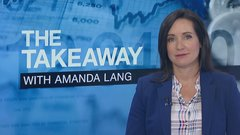 The Takeaway with Amanda Lang: Canada needs to change how its seen to attract foreign investment