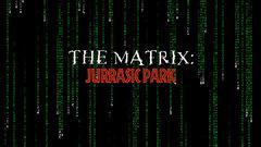 The Matrix: Jurassic Park