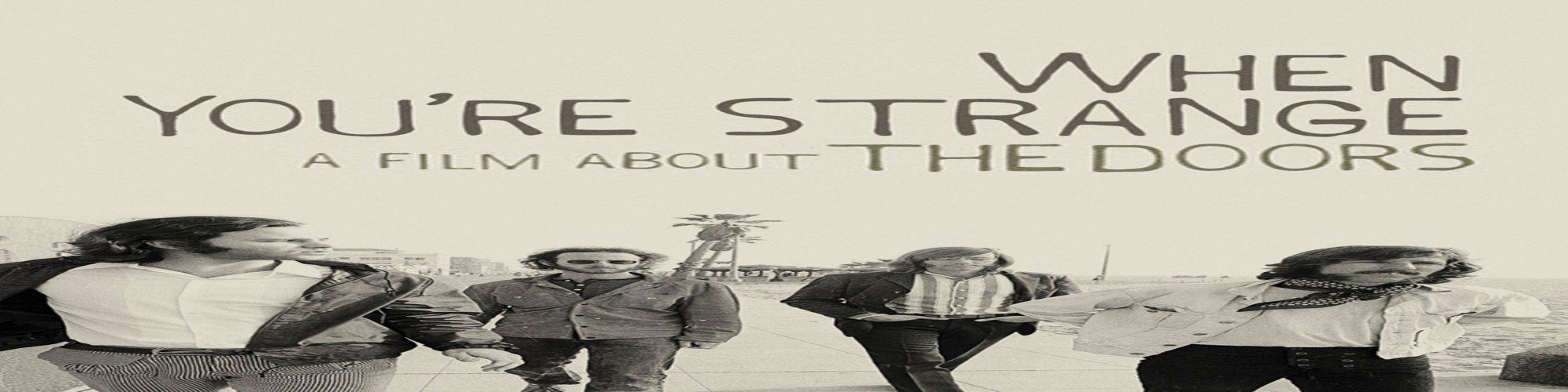 The Doors: When You're Strange