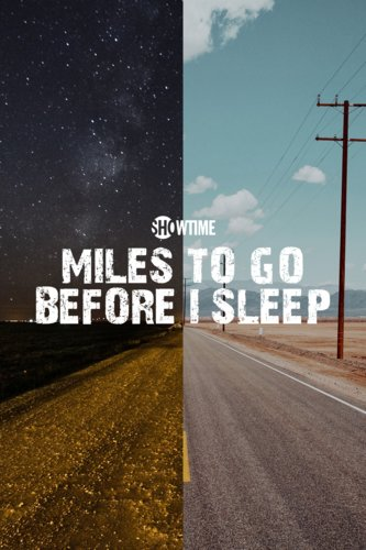 Miles To Go Before I Sleep