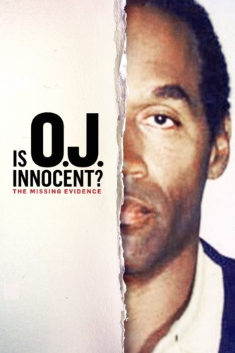 Is O.J. Innocent?: The Missing Evidence