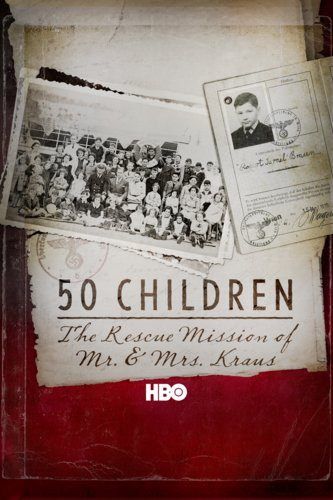 50 Children: The Rescue Mission of Mr. & Mrs. Kraus