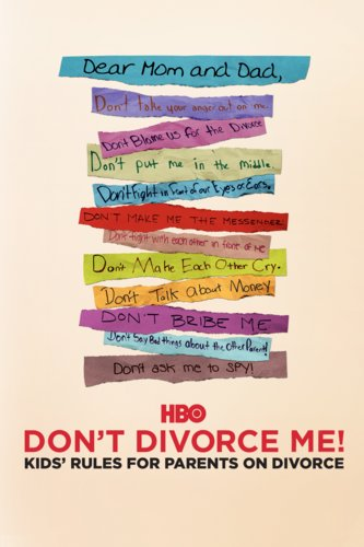Don't Divorce Me! Kids' Rules for Parents on Divorce