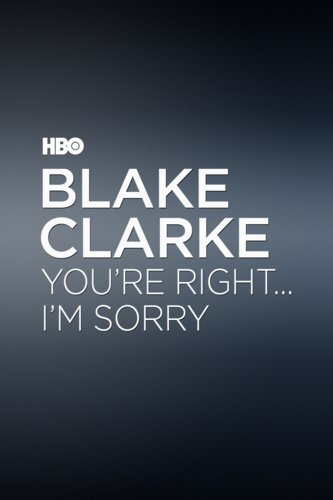 Blake Clark: You're Right...I'm Sorry