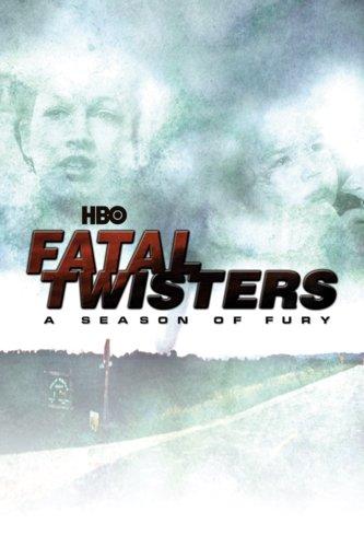 Fatal Twisters: A Season of Fury