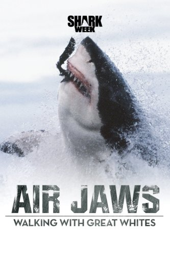 Air Jaws: Walking With Great Whites