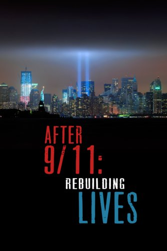 After 911 Rebuilding Lives
