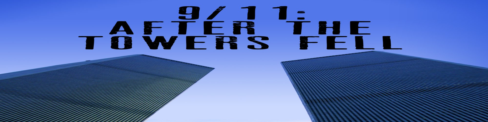 911: After The Towers Fell