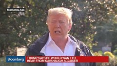 Trump Says He Wants to Hear What Kavanaugh's  Accuser Has to Say