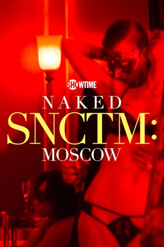 Naked SNCTM: Moscow