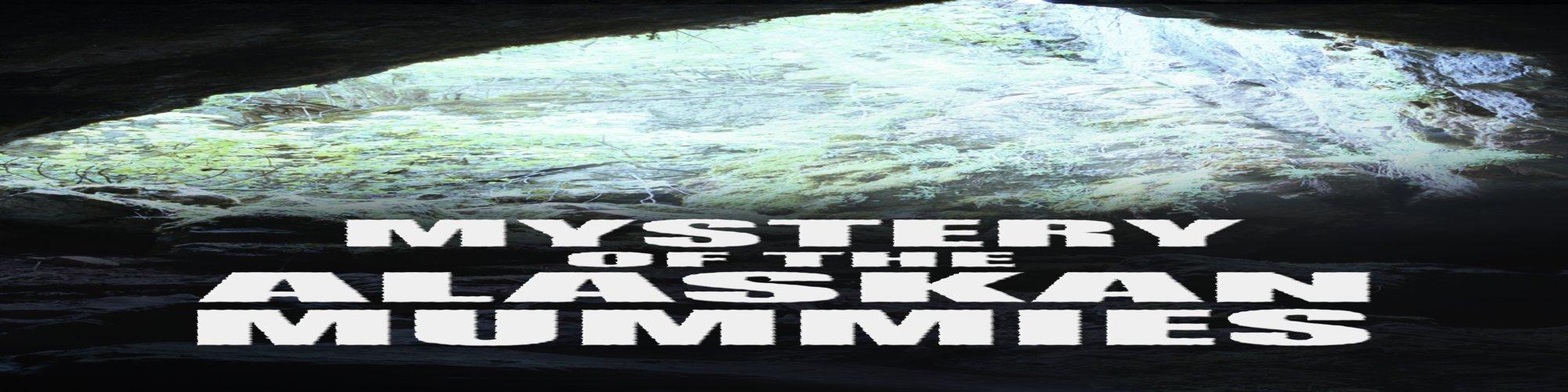 Mystery Of The Alaskan Mummies