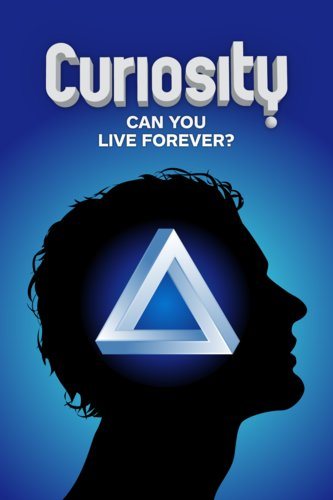 Curiosity: Can You Live Forever?