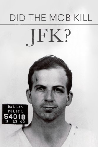 Did the Mob Kill JFK?
