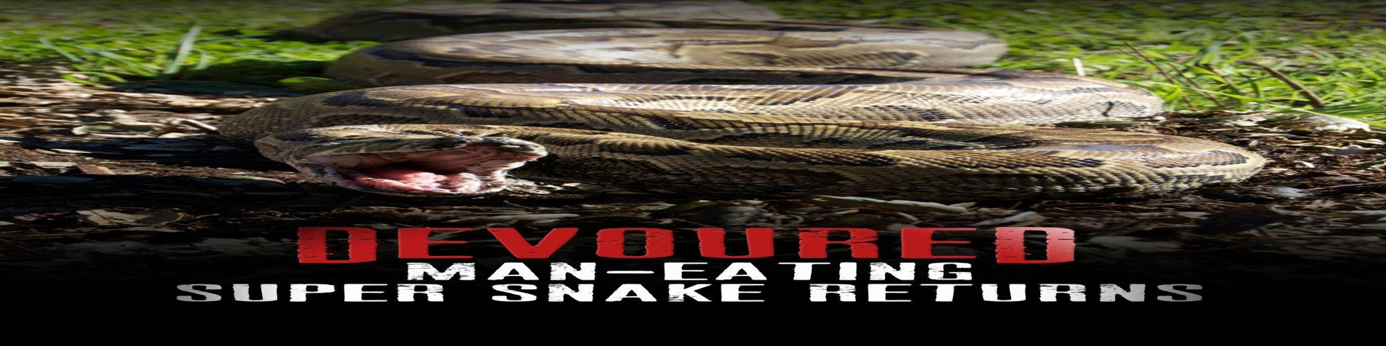 Devoured: Man-Eating Super Snake Returns