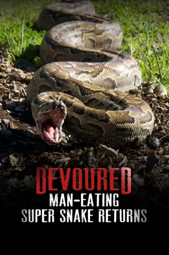 Devoured: Man-Eating Super Snake Returns