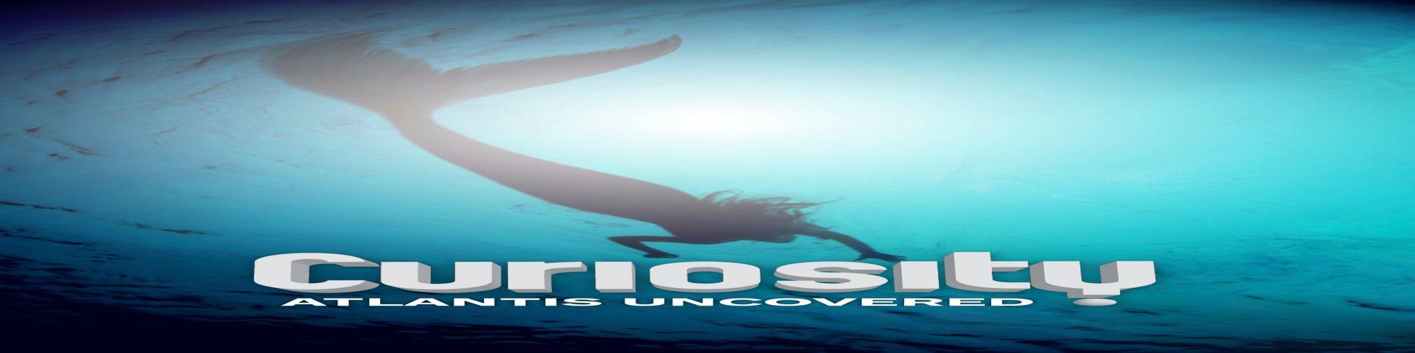Curiosity: Atlantis Uncovered