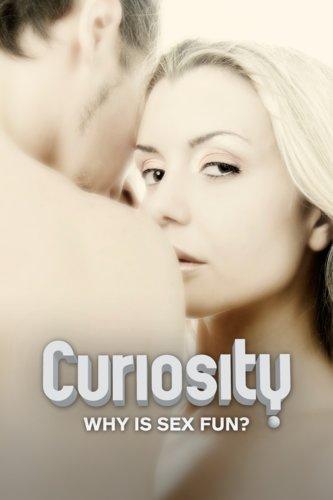 Curiosity: Why is Sex Fun?