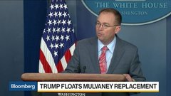 Trump Floats Mulvaney Replacements