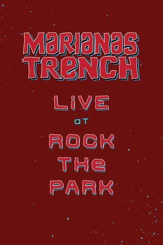 Marianas Trench Live at Rock The Park