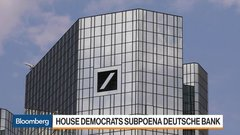 House Democrats Subpoena Deutsche Bank