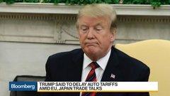 Trump Said to Delay Auto Tariffs Amid Talks With EU, Japan