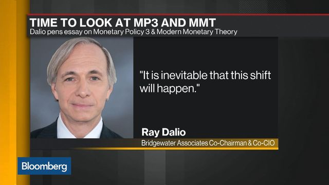 Ray Dalio Sees an Inevitable Shift to MMT - Video - BNN