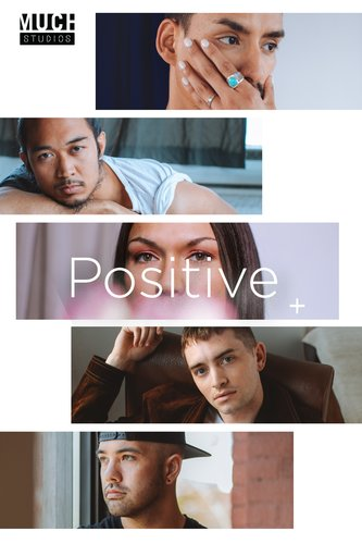 Much Studios Presents: Positive