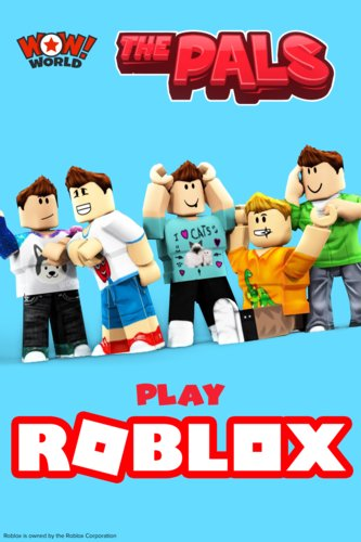 The Pals Play Roblox