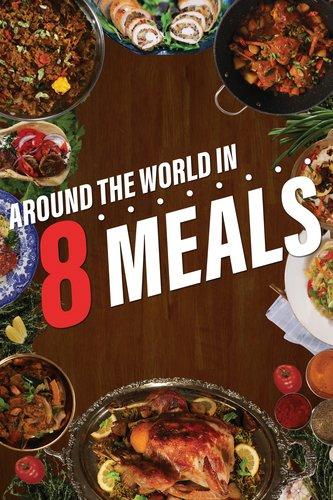 Around the World in 8 Meals