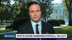 White House Dismisses Payroll Tax Cut to Prevent Slowdown