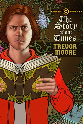 Trevor Moore – The Story Of Our Times