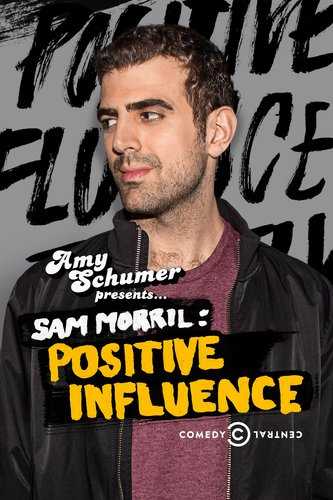 Amy Schumer Presents: Sam Morril – Positive Influence