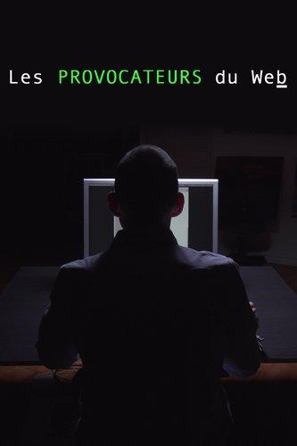 Les provocateurs du Web